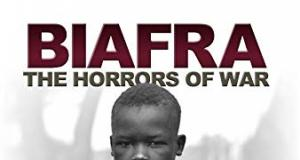 BIAFRA: THE HORRORS OF WAR