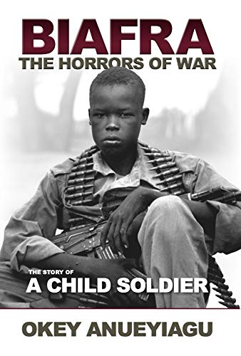 BIAFRA: THE HORRORS OF WAR